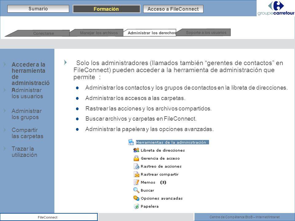 Centre de Compétence BtoB – Internet/Intranet FileConnect Solo los administradores (llamados también gerentes de contactos en FileConnect) pueden acce