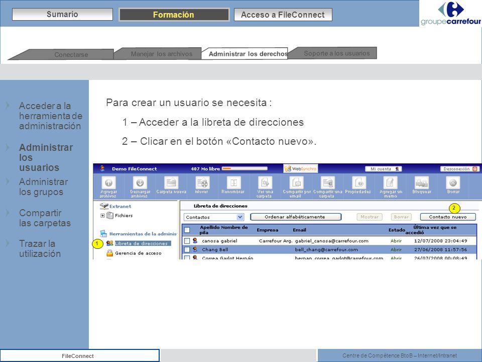 Centre de Compétence BtoB – Internet/Intranet FileConnect Para crear un usuario se necesita : 1 – Acceder a la libreta de direcciones 2 – Clicar en el