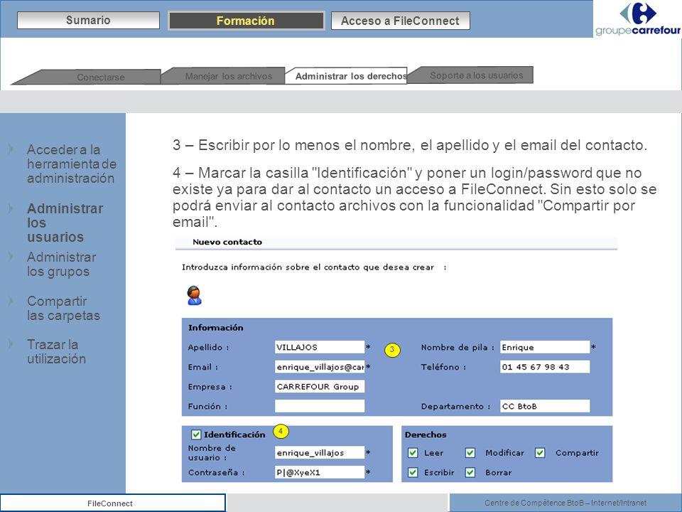 Centre de Compétence BtoB – Internet/Intranet FileConnect 3 – Escribir por lo menos el nombre, el apellido y el email del contacto. 4 – Marcar la casi