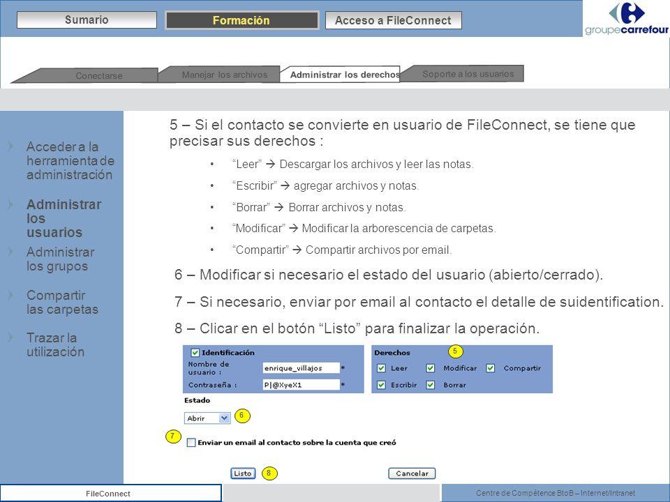 Centre de Compétence BtoB – Internet/Intranet FileConnect 5 – Si el contacto se convierte en usuario de FileConnect, se tiene que precisar sus derecho