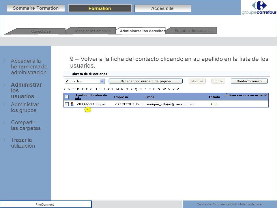 Centre de Compétence BtoB – Internet/Intranet FileConnect 9 – Volver a la ficha del contacto clicando en su apellido en la lista de los usuarios. 9 So