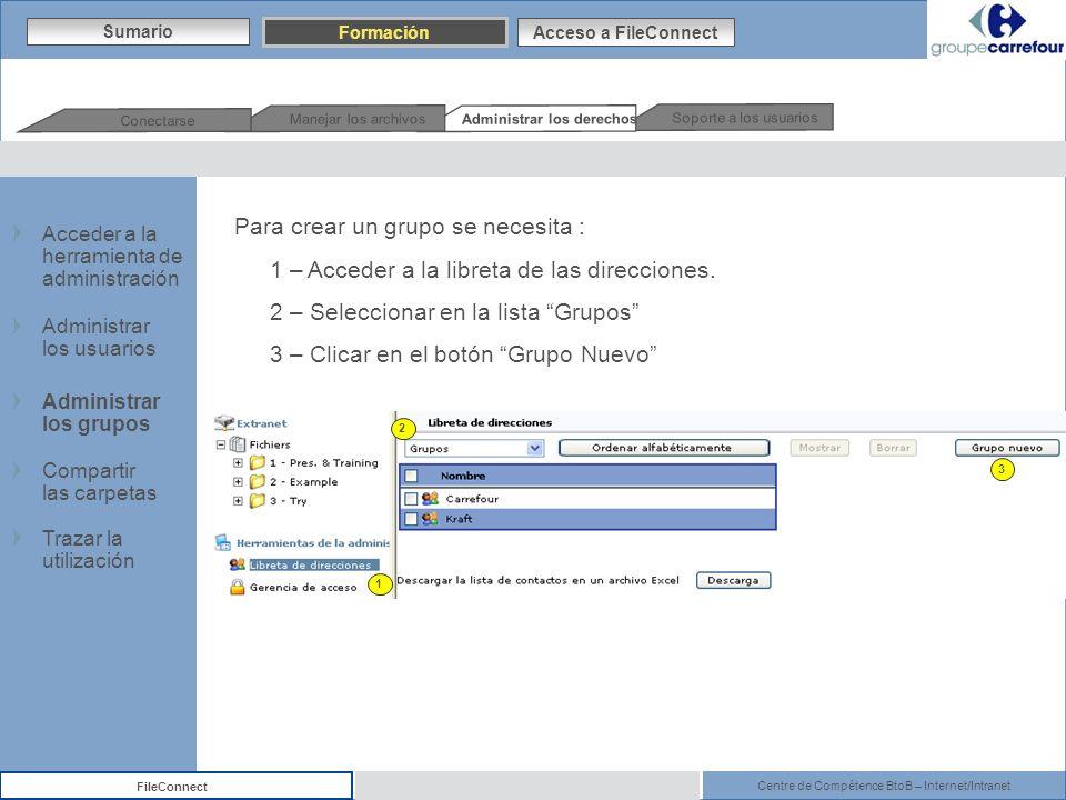 Centre de Compétence BtoB – Internet/Intranet FileConnect Para crear un grupo se necesita : 1 – Acceder a la libreta de las direcciones. 2 – Seleccion