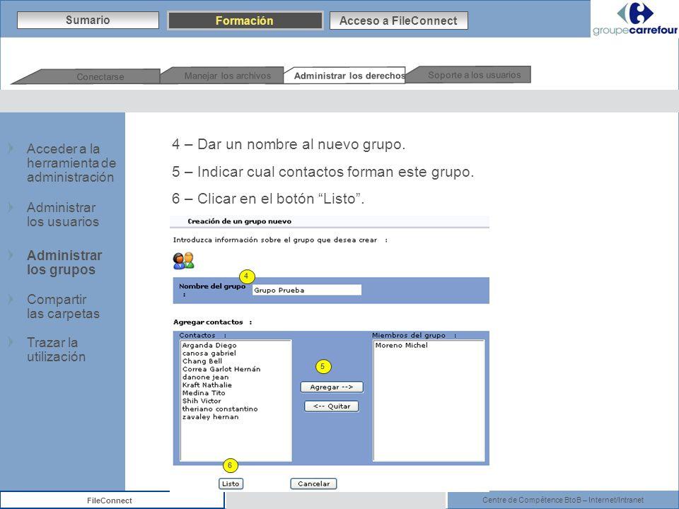 Centre de Compétence BtoB – Internet/Intranet FileConnect 4 – Dar un nombre al nuevo grupo. 5 – Indicar cual contactos forman este grupo. 6 – Clicar e