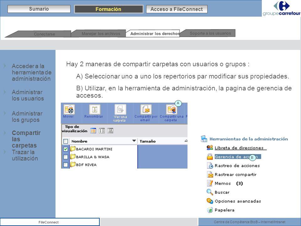 Centre de Compétence BtoB – Internet/Intranet FileConnect Hay 2 maneras de compartir carpetas con usuarios o grupos : A) Seleccionar uno a uno los rep