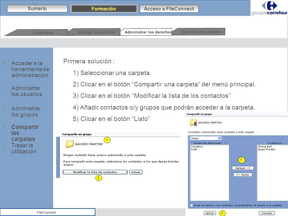 Centre de Compétence BtoB – Internet/Intranet FileConnect Primera solución : 1) Seleccionar una carpeta. 2) Clicar en el botón Compartir una carpeta d
