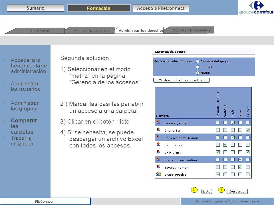 Centre de Compétence BtoB – Internet/Intranet FileConnect Segunda solución : 1) Seleccionar en el modo matriz en la pagina Gerencia de los accesos. 2