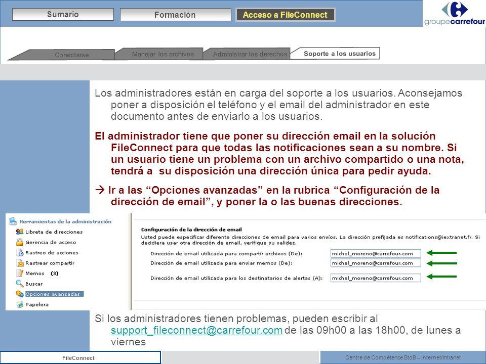 Centre de Compétence BtoB – Internet/Intranet FileConnect Los administradores están en carga del soporte a los usuarios. Aconsejamos poner a disposici