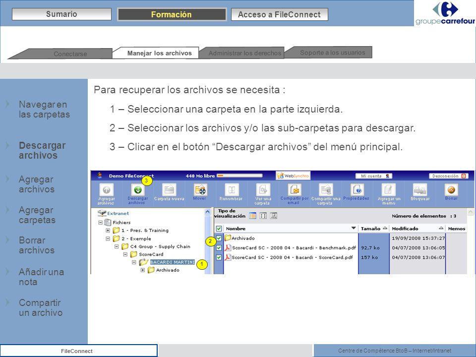 Centre de Compétence BtoB – Internet/Intranet FileConnect Para recuperar los archivos se necesita : 1 – Seleccionar una carpeta en la parte izquierda.