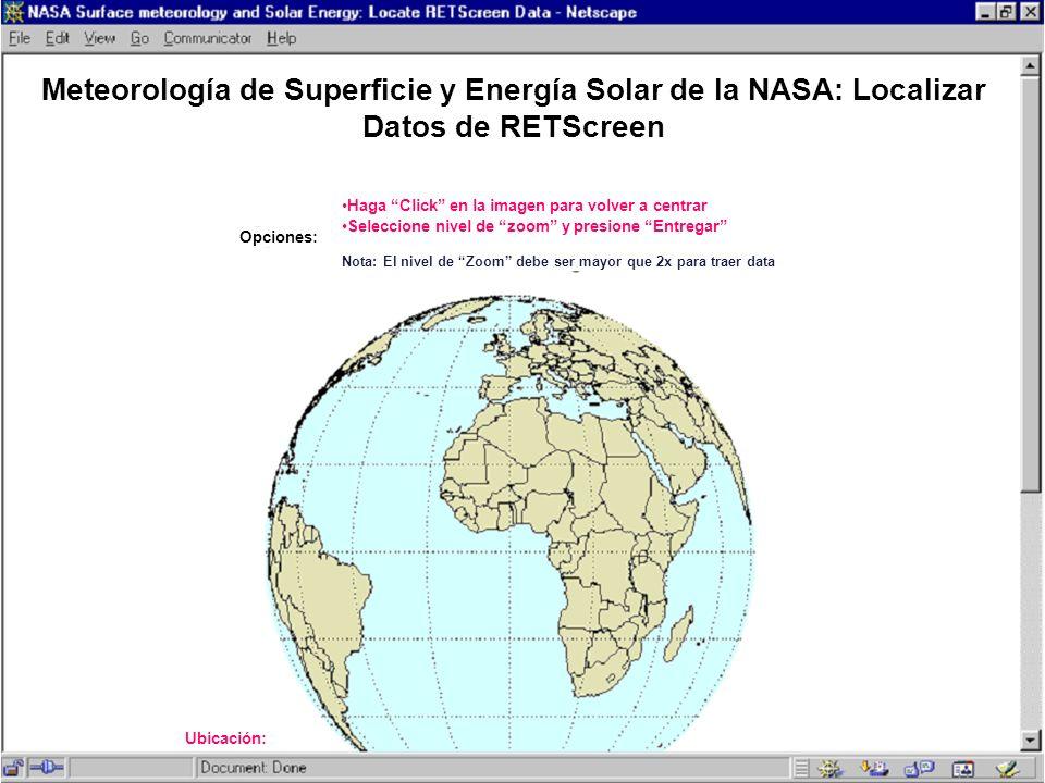 Meteorología de Superficie y Energía Solar de la NASA: Localizar Datos de RETScreen Opciones: Haga Click en la imagen para volver a centrar Seleccione
