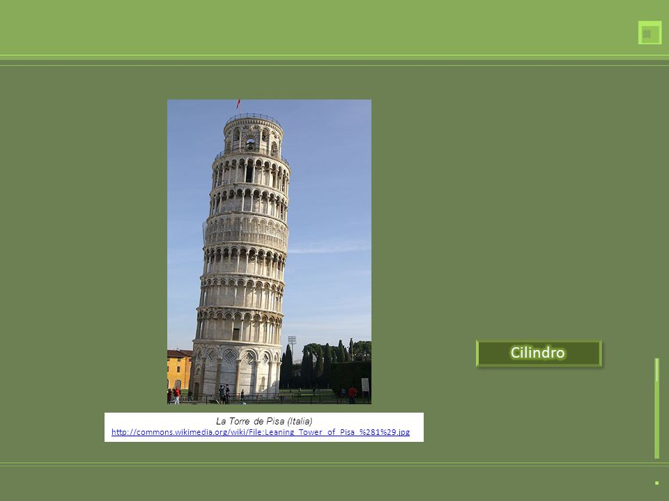 La Torre de Pisa (Italia) http://commons.wikimedia.org/wiki/File:Leaning_Tower_of_Pisa_%281%29.jpg