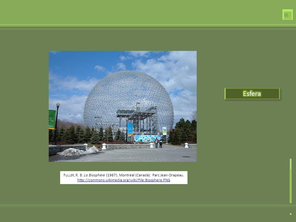 F ULLER, R.B. La Biosphère (1967). Montréal (Canadá): Parc Jean-Drapeau.