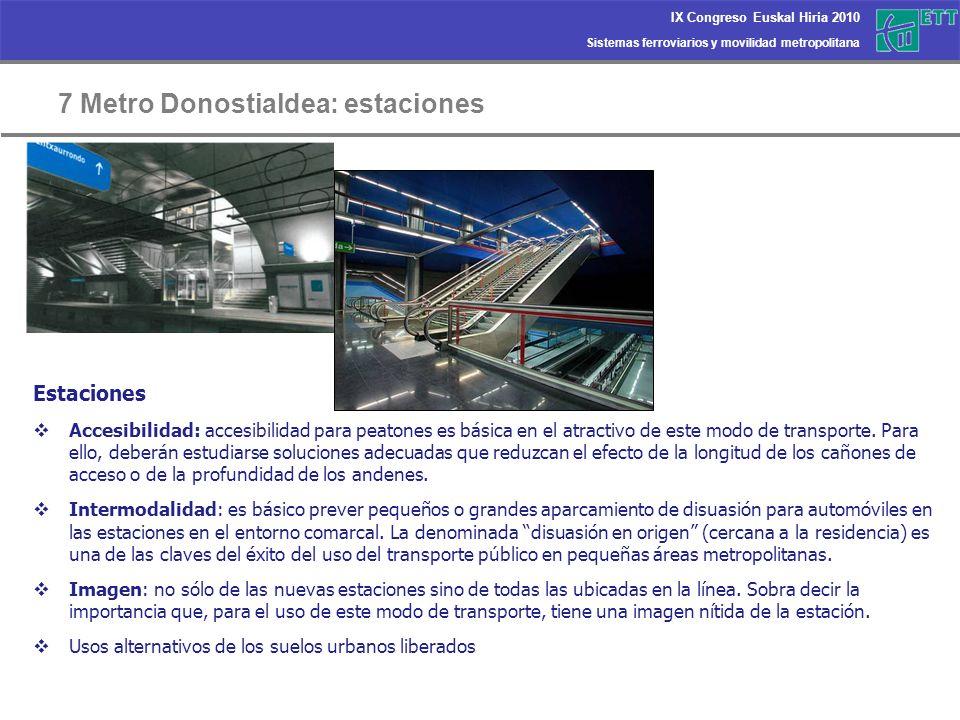 Sistemas ferroviarios y movilidad metropolitana IX Congreso Euskal Hiria 2010 7 Metro Donostialdea: estaciones Estaciones Accesibilidad: accesibilidad