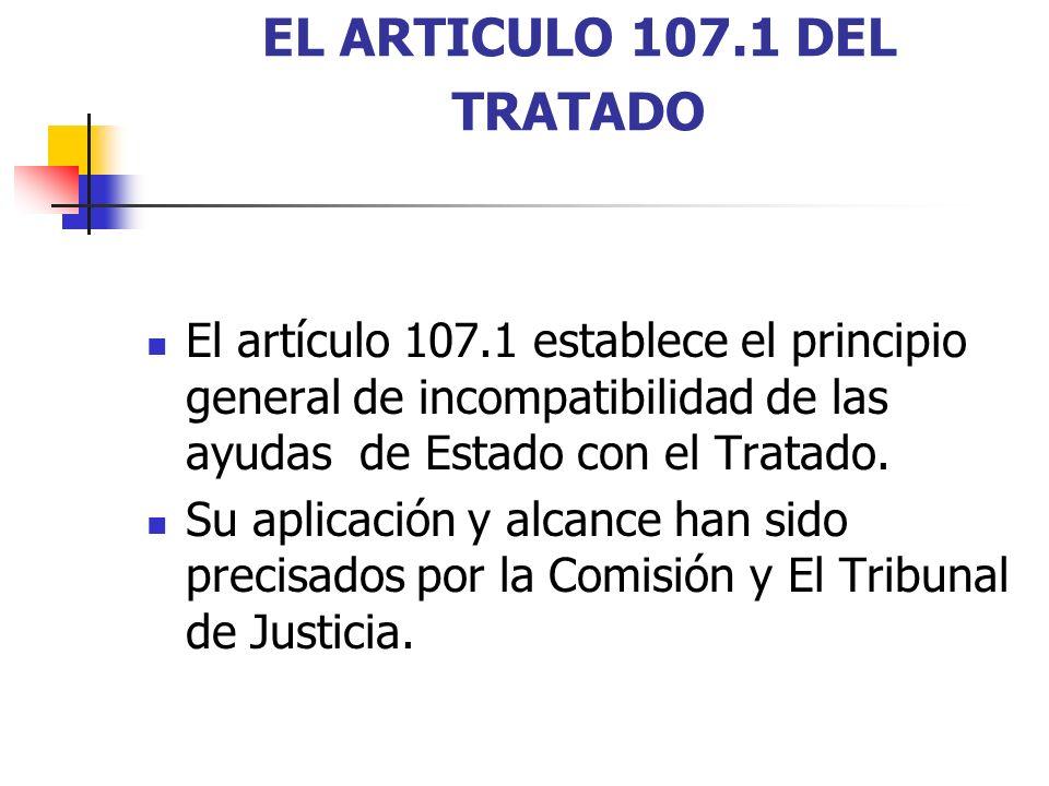 EL CONCEPTO DE AYUDA DE ESTADO El Tratado no da una definición del concepto ayuda.