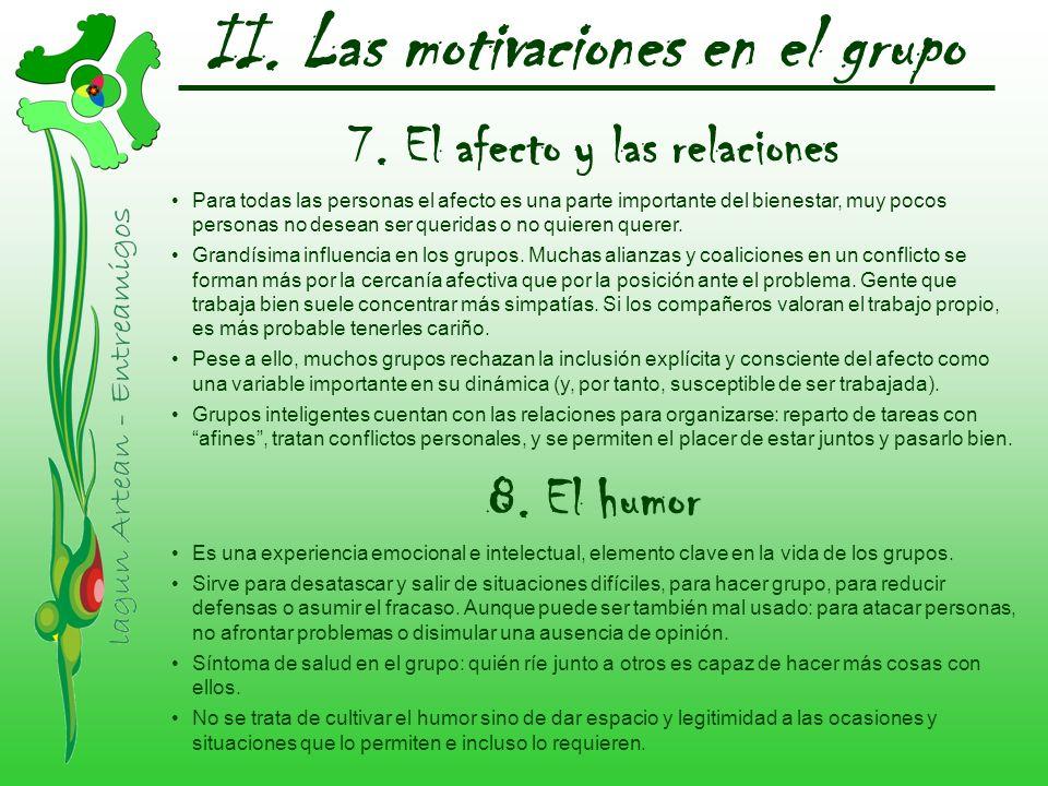 II. Las motivaciones en el grupo 7. El afecto y las relaciones Para todas las personas el afecto es una parte importante del bienestar, muy pocos pers