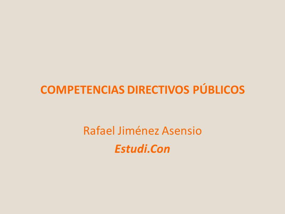 COMPETENCIAS DIRECTIVOS PÚBLICOS Rafael Jiménez Asensio Estudi.Con