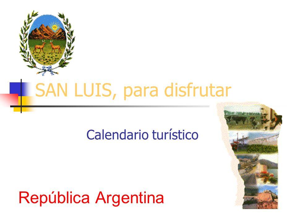 SAN LUIS, para disfrutar Calendario turístico República Argentina