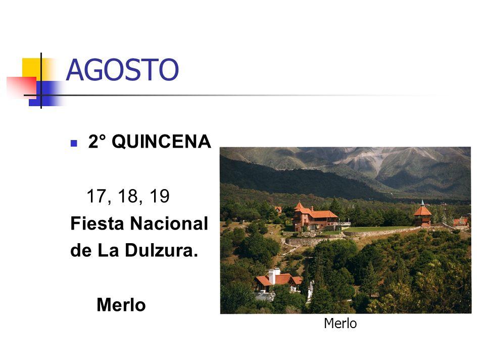 AGOSTO 2° QUINCENA 17, 18, 19 Fiesta Nacional de La Dulzura. Merlo