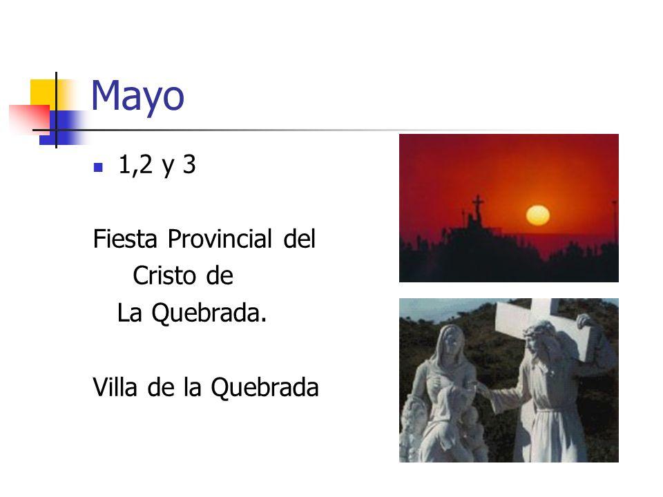 Mayo 1,2 y 3 Fiesta Provincial del Cristo de La Quebrada. Villa de la Quebrada