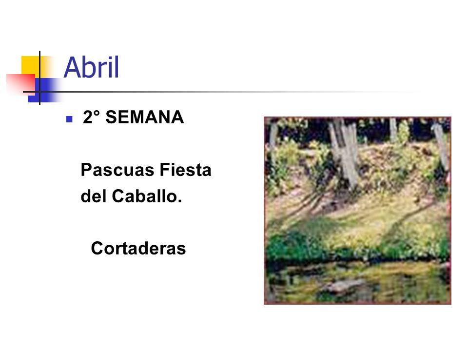 Abril 2° SEMANA Pascuas Fiesta del Caballo. Cortaderas