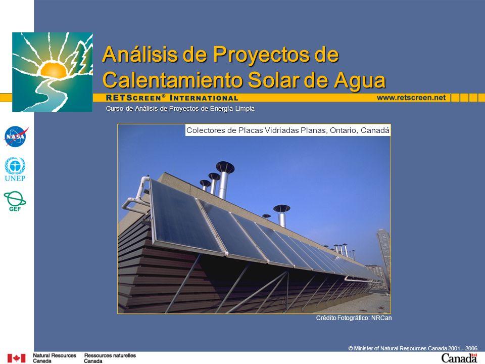Curso de Análisis de Proyectos de Energía Limpia © Minister of Natural Resources Canada 2001 – 2006. Crédito Fotográfico: NRCan Análisis de Proyectos
