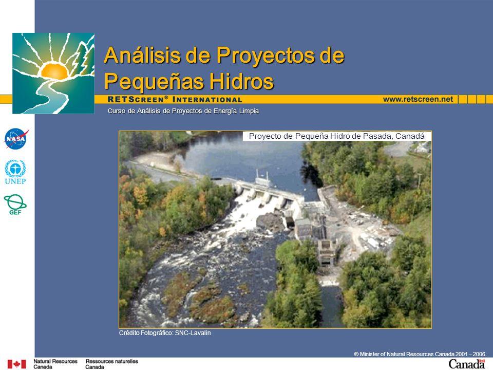 © Minister of Natural Resources Canada 2001 – 2006. Curso de Análisis de Proyectos de Energía Limpia Crédito Fotográfico: SNC-Lavalin Análisis de Proy