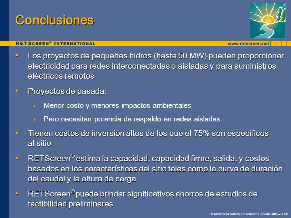 Conclusiones Los proyectos de pequeñas hidros (hasta 50 MW) pueden proporcionar electricidad para redes interconectadas o aisladas y para suministros