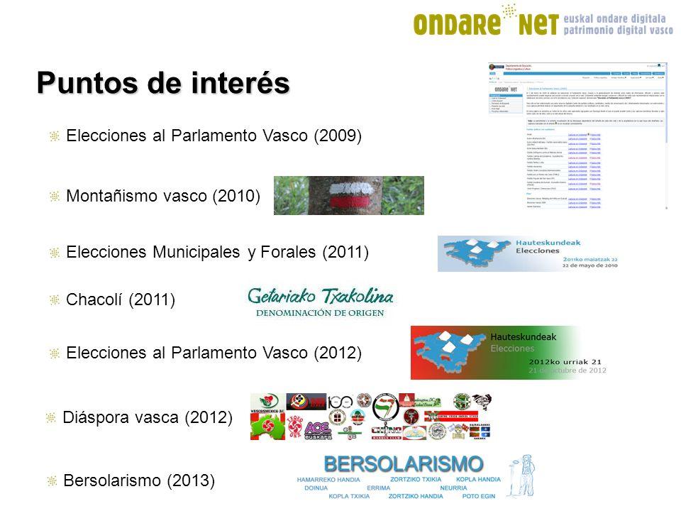 Puntos de interés Elecciones al Parlamento Vasco (2009) Montañismo vasco (2010) Elecciones Municipales y Forales (2011) Chacolí (2011) Elecciones al Parlamento Vasco (2012) Diáspora vasca (2012) Bersolarismo (2013)