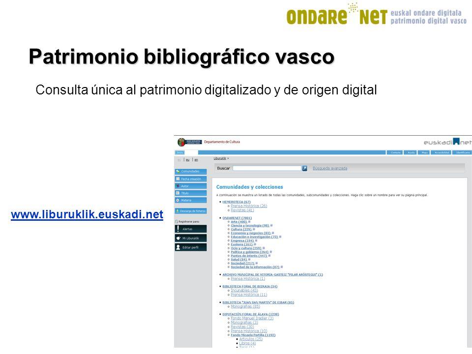 Patrimonio bibliográfico vasco Consulta única al patrimonio digitalizado y de origen digital www.liburuklik.euskadi.net