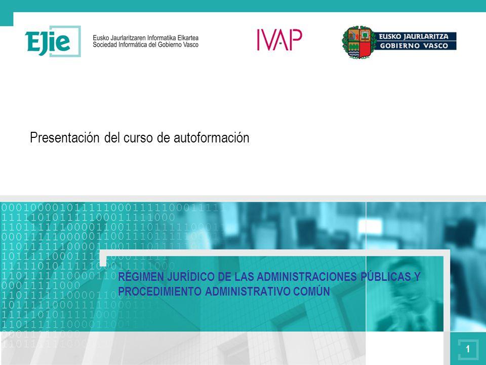 1 Presentación del curso de autoformación RÉGIMEN JURÍDICO DE LAS ADMINISTRACIONES PÚBLICAS Y PROCEDIMIENTO ADMINISTRATIVO COMÚN
