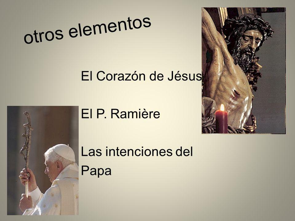otros elementos El Corazón de Jésus El P. Ramière Las intenciones del Papa