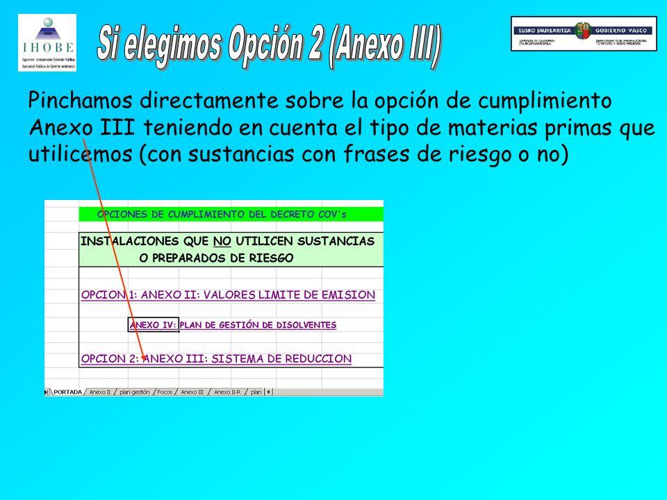 Pinchamos directamente sobre la opción de cumplimiento Anexo III teniendo en cuenta el tipo de materias primas que utilicemos (con sustancias con frases de riesgo o no)