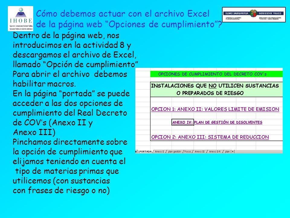 Dentro de la página web, nos introducimos en la actividad 8 y descargamos el archivo de Excel, llamado Opción de cumplimiento Para abrir el archivo debemos habilitar macros.