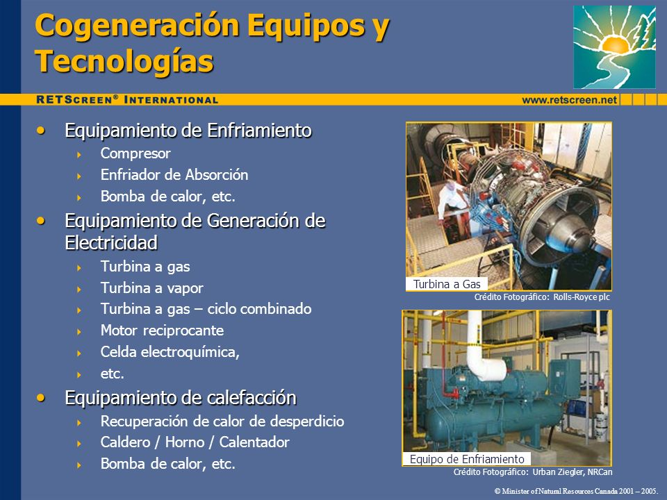 Cogeneración Equipos y Tecnologías © Minister of Natural Resources Canada 2001 – 2005. Equipamiento de Enfriamiento Equipamiento de Enfriamiento Compr