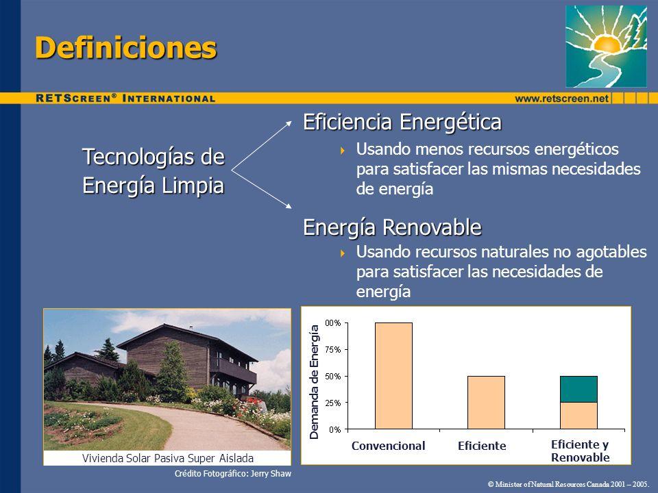 Definiciones Eficiencia Energética Usando menos recursos energéticos para satisfacer las mismas necesidades de energía Energía Renovable Usando recurs