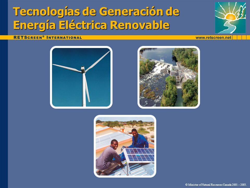 Tecnologías de Generación de Energía Eléctrica Renovable © Minister of Natural Resources Canada 2001 – 2005.