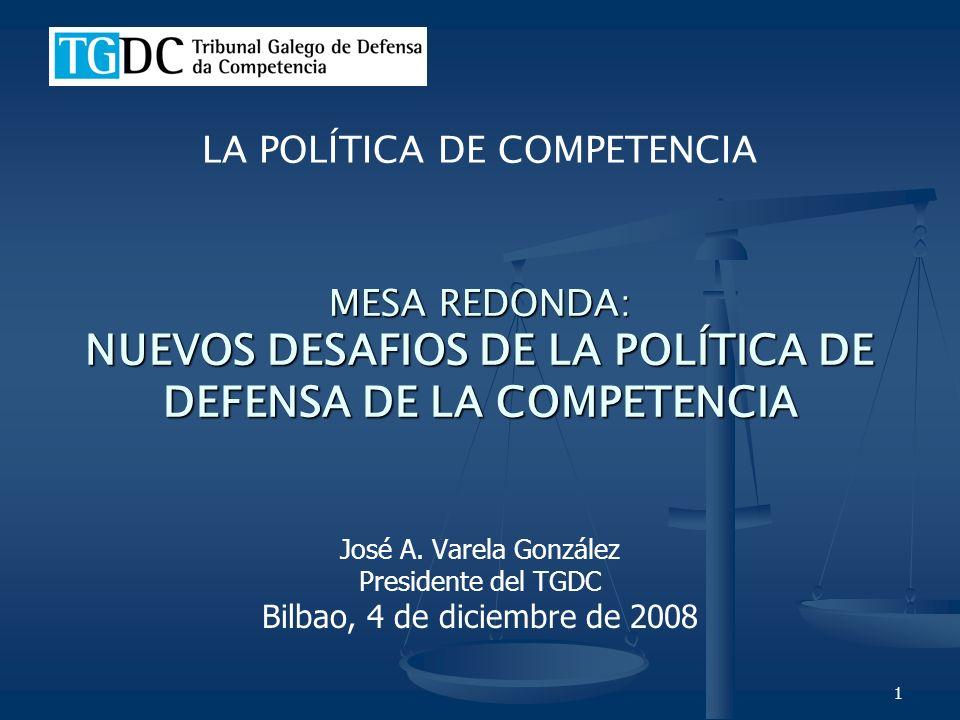 1 MESA REDONDA: NUEVOS DESAFIOS DE LA POLÍTICA DE DEFENSA DE LA COMPETENCIA José A.
