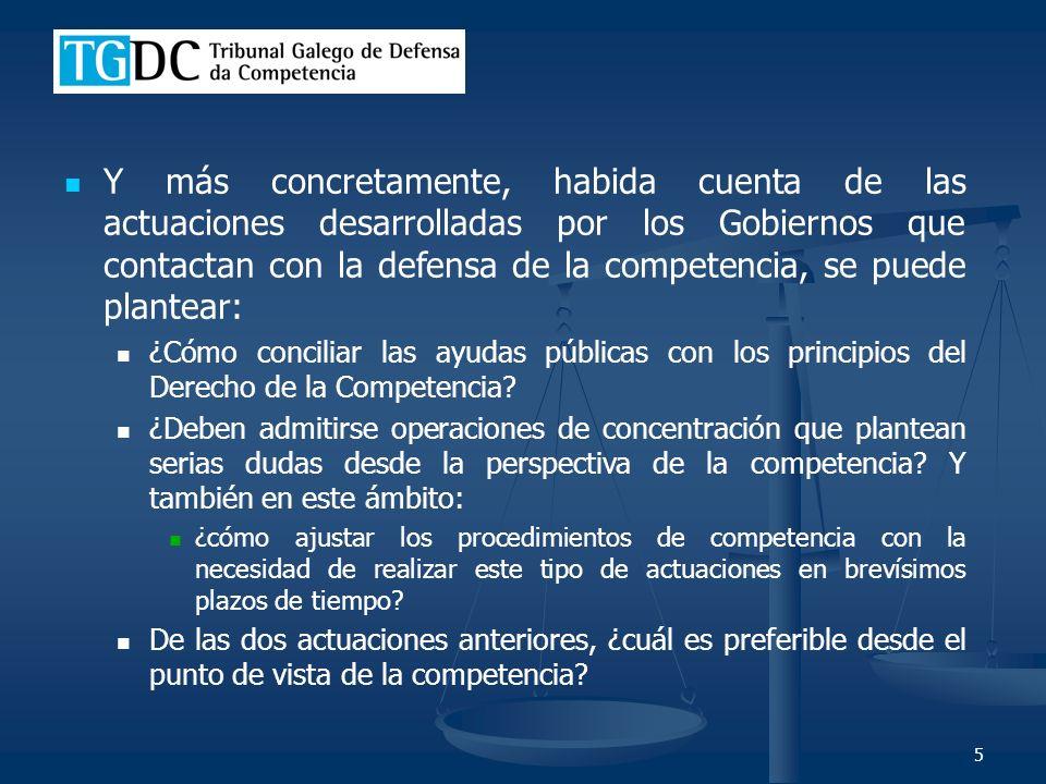 5 Y más concretamente, habida cuenta de las actuaciones desarrolladas por los Gobiernos que contactan con la defensa de la competencia, se puede plantear: ¿Cómo conciliar las ayudas públicas con los principios del Derecho de la Competencia.