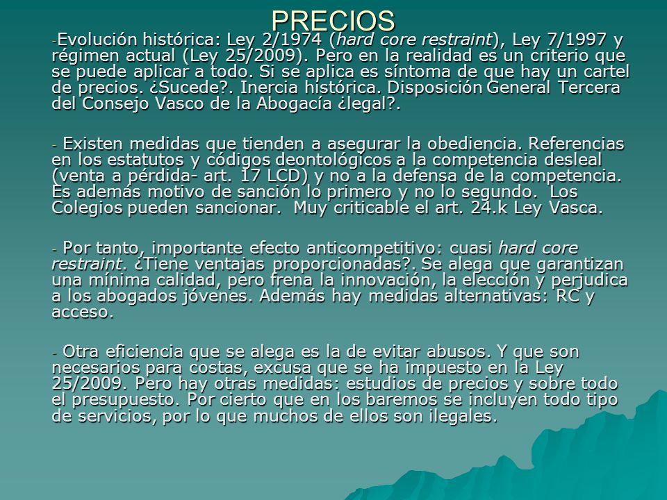 PRECIOS - ¿Y son precios lógicos y no abusivos según el mercado?.