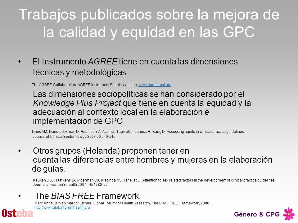 Género & CPG Trabajos publicados sobre la mejora de la calidad y equidad en las GPC El Instrumento AGREE tiene en cuenta las dimensiones técnicas y me