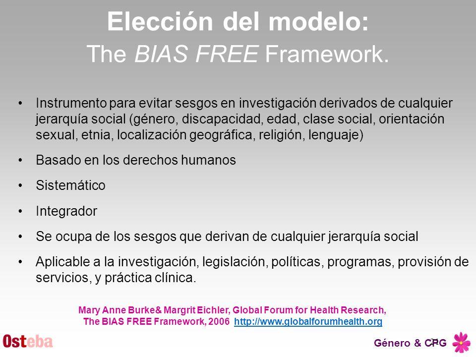 Género & CPG 21 Elección del modelo: The BIAS FREE Framework. Instrumento para evitar sesgos en investigación derivados de cualquier jerarquía social