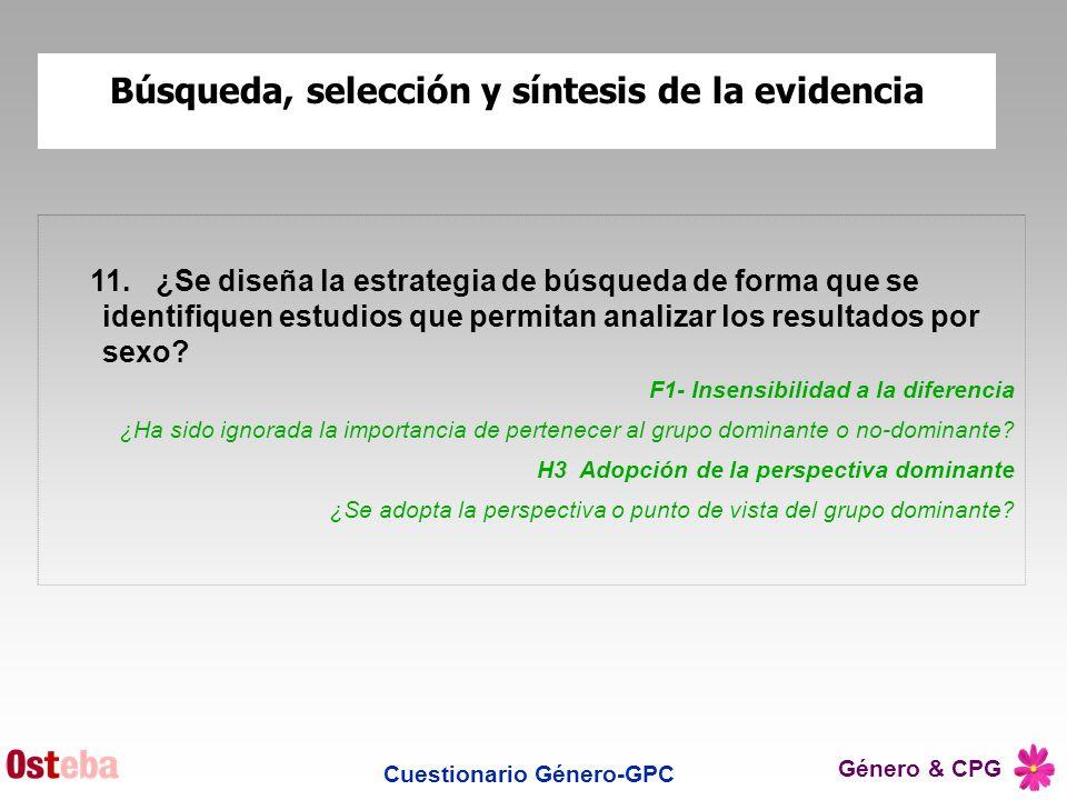Género & CPG Cuestionario Género-GPC 11.¿Se diseña la estrategia de búsqueda de forma que se identifiquen estudios que permitan analizar los resultado
