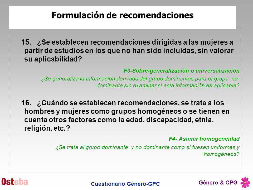 Género & CPG Cuestionario Género-GPC 15.¿Se establecen recomendaciones dirigidas a las mujeres a partir de estudios en los que no han sido incluidas,