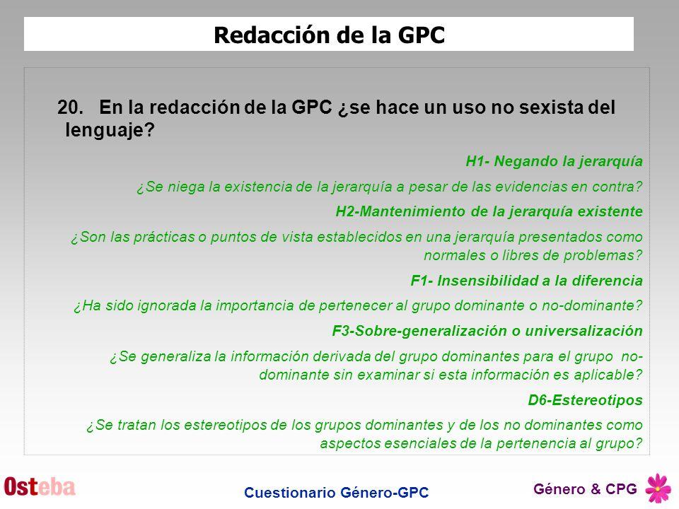 Género & CPG Cuestionario Género-GPC 20.En la redacción de la GPC ¿se hace un uso no sexista del lenguaje? H1- Negando la jerarquía ¿Se niega la exist