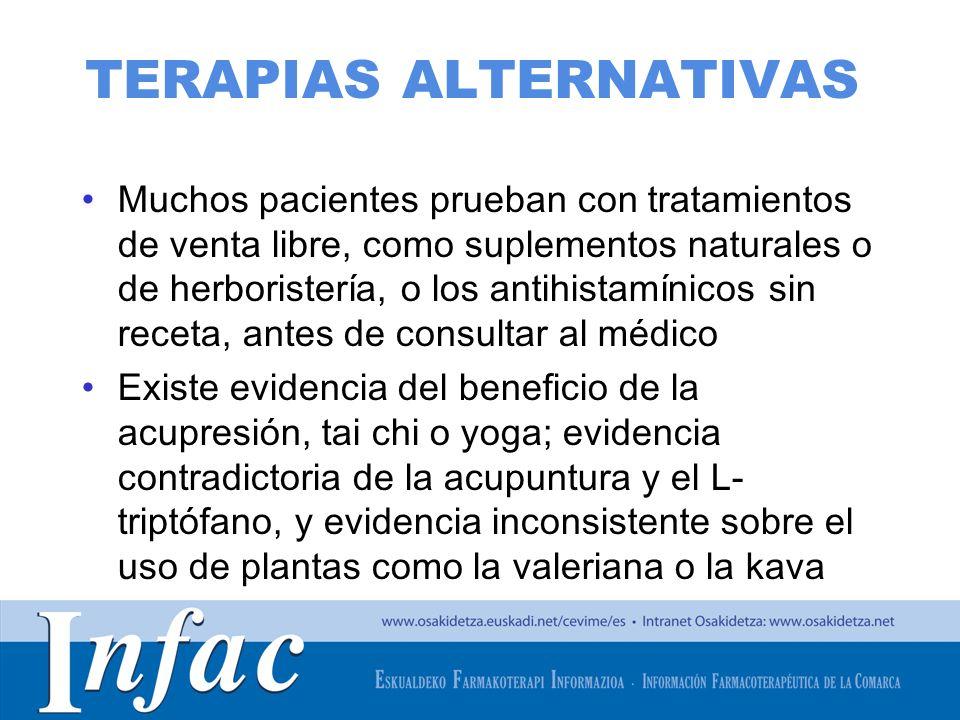 http://www.osakidetza.euskadi.net TERAPIAS ALTERNATIVAS Muchos pacientes prueban con tratamientos de venta libre, como suplementos naturales o de herb