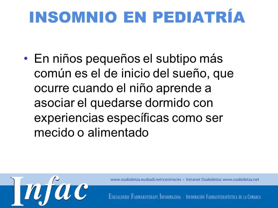 http://www.osakidetza.euskadi.net INSOMNIO EN PEDIATRÍA En niños pequeños el subtipo más común es el de inicio del sueño, que ocurre cuando el niño ap
