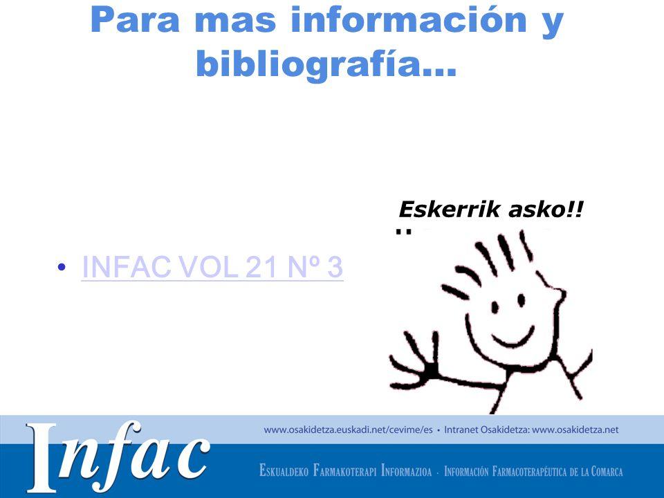 http://www.osakidetza.euskadi.net Para mas información y bibliografía… INFAC VOL 21 Nº 3 Eskerrik asko!!