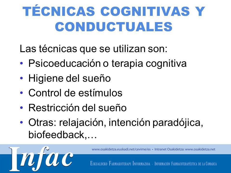 http://www.osakidetza.euskadi.net TÉCNICAS COGNITIVAS Y CONDUCTUALES Las técnicas que se utilizan son: Psicoeducación o terapia cognitiva Higiene del
