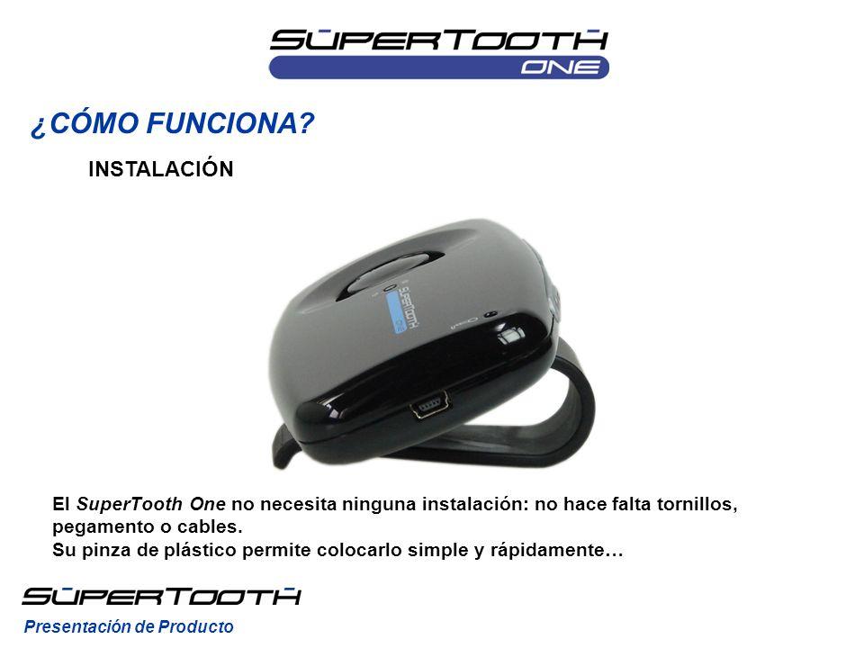INSTALACIÓN El SuperTooth One no necesita ninguna instalación: no hace falta tornillos, pegamento o cables. Su pinza de plástico permite colocarlo sim