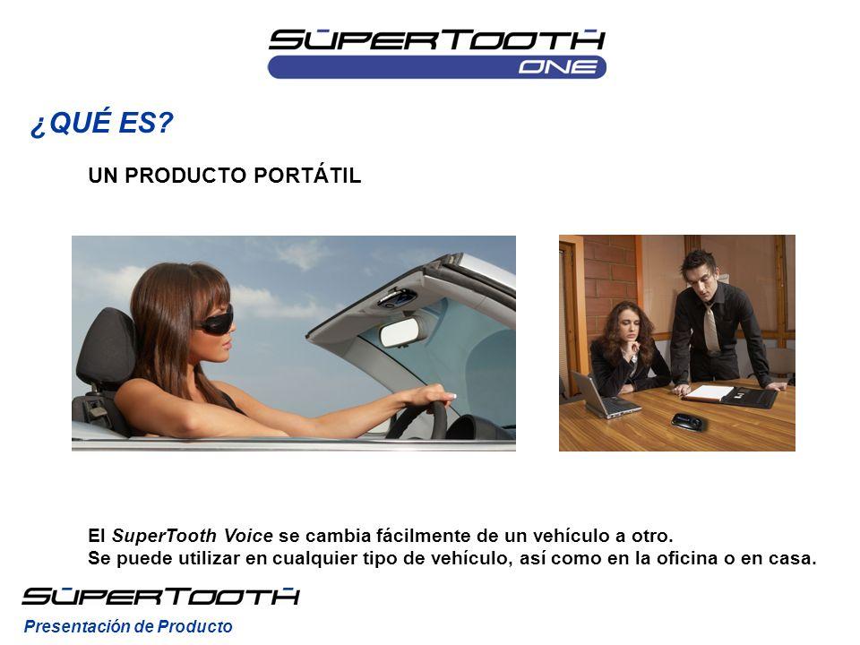 UN PRODUCTO PORTÁTIL ¿QUÉ ES? Presentación de Producto El SuperTooth Voice se cambia fácilmente de un vehículo a otro. Se puede utilizar en cualquier
