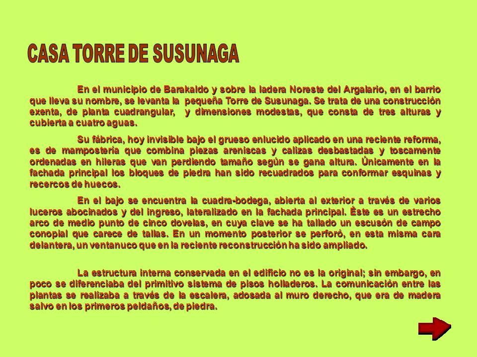 En el municipio de Barakaldo y sobre la ladera Noreste del Argalario, en el barrio que lleva su nombre, se levanta la pequeña Torre de Susunaga.